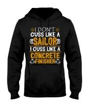 I Don't Cus Like A Sailor I Cuss Like A Concrete Hooded Sweatshirt front