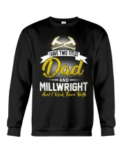 I have two titles Dad and Millwright Crewneck Sweatshirt thumbnail