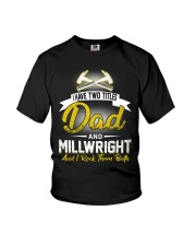 I have two titles Dad and Millwright Youth T-Shirt thumbnail