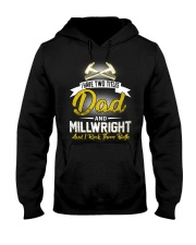 I have two titles Dad and Millwright Hooded Sweatshirt front