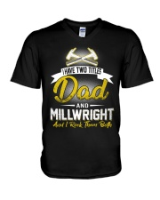 I have two titles Dad and Millwright V-Neck T-Shirt thumbnail