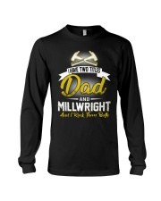 I have two titles Dad and Millwright Long Sleeve Tee thumbnail