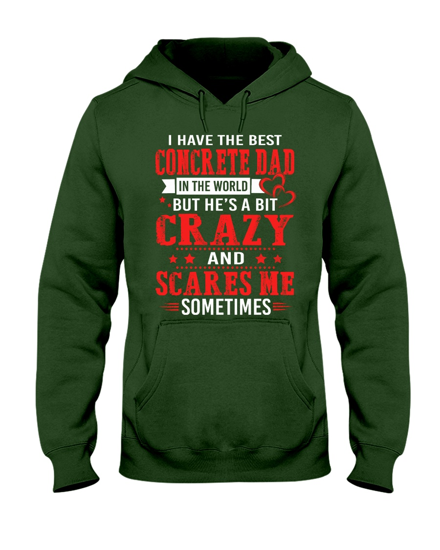 I Have The Best Concrete Dad In The World Hooded Sweatshirt