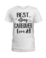 Best Effing Caregiver Ever Ladies T-Shirt front
