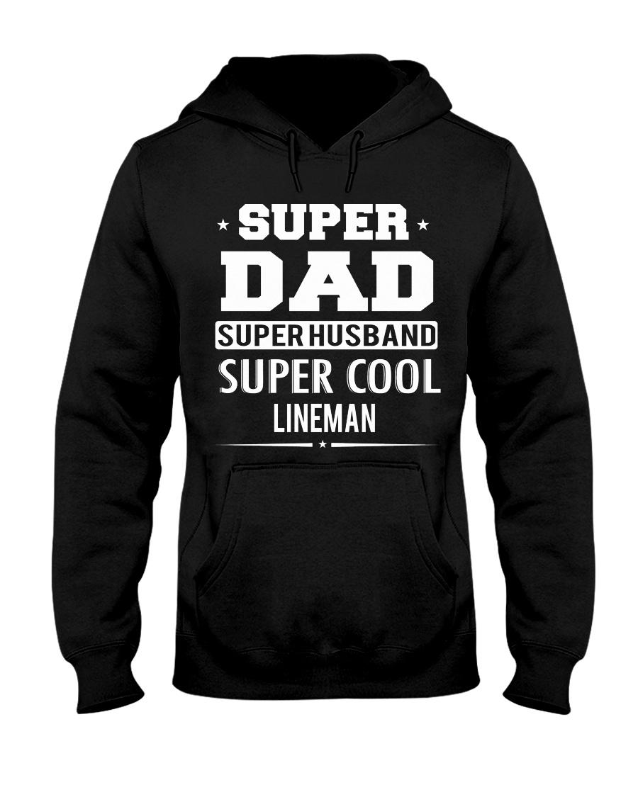 Super Dad Super Husband Super Cool Lineman Hooded Sweatshirt
