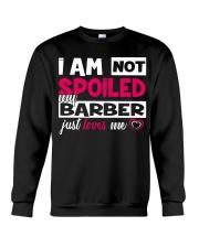 I am not spoiled my Barber just loves me Crewneck Sweatshirt thumbnail