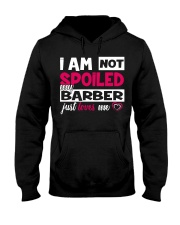I am not spoiled my Barber just loves me Hooded Sweatshirt thumbnail