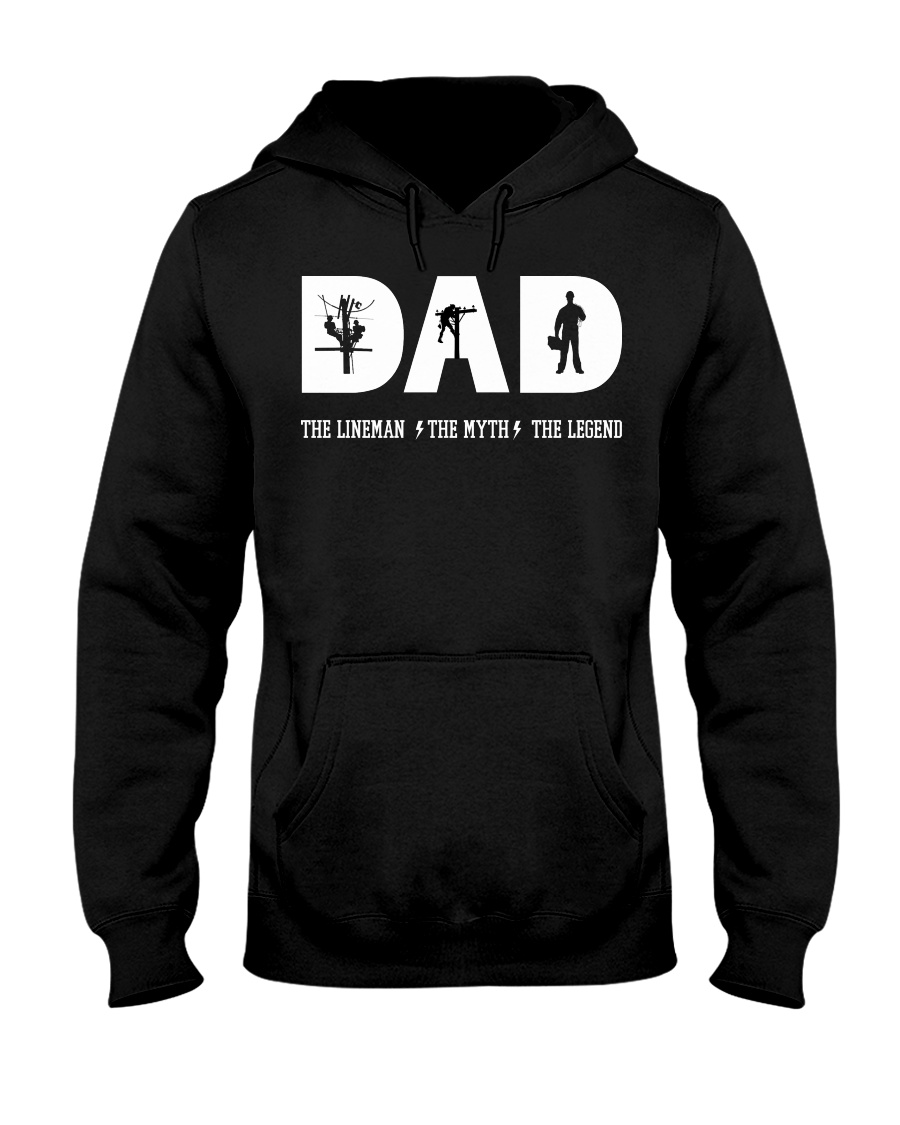 Dad the Lineman the myth the lengend Hooded Sweatshirt