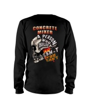 CONCRETE MIXER A PERSON WHO BUILDS SHIT YOU CAN'T Long Sleeve Tee back