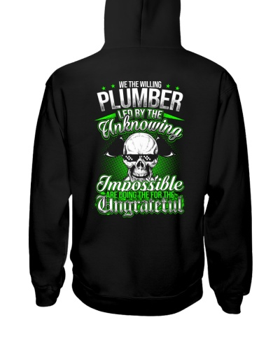 We the willing Plumber led by the unknowing