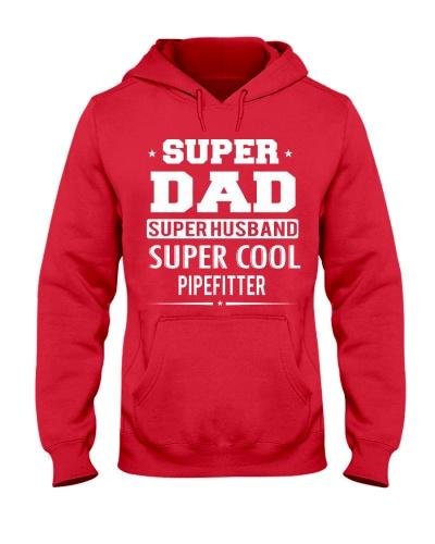 Super Dad Super Husband Super Cool Pipefitter