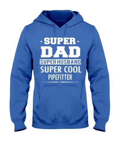 Super Dad Super Husband Super Cool Pipefitter
