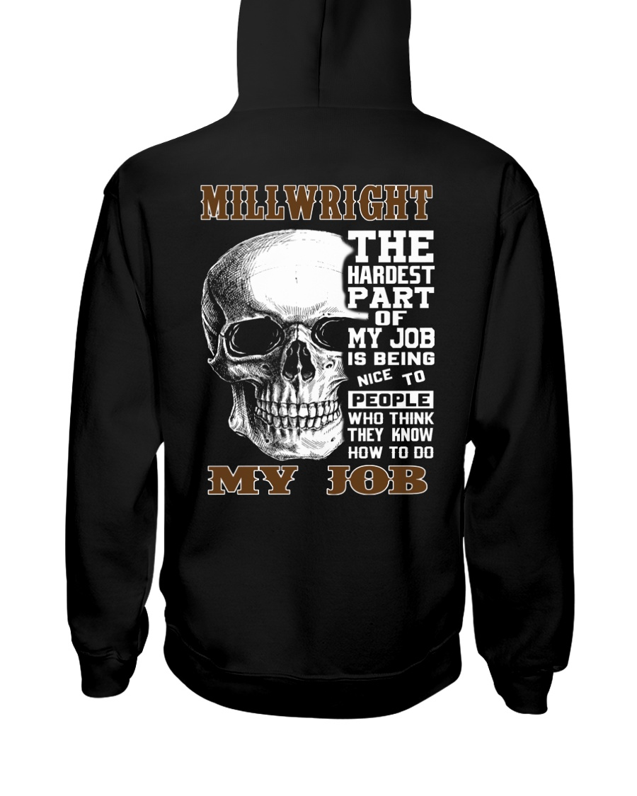 Millwright The Hardest Part Of My Job Hooded Sweatshirt