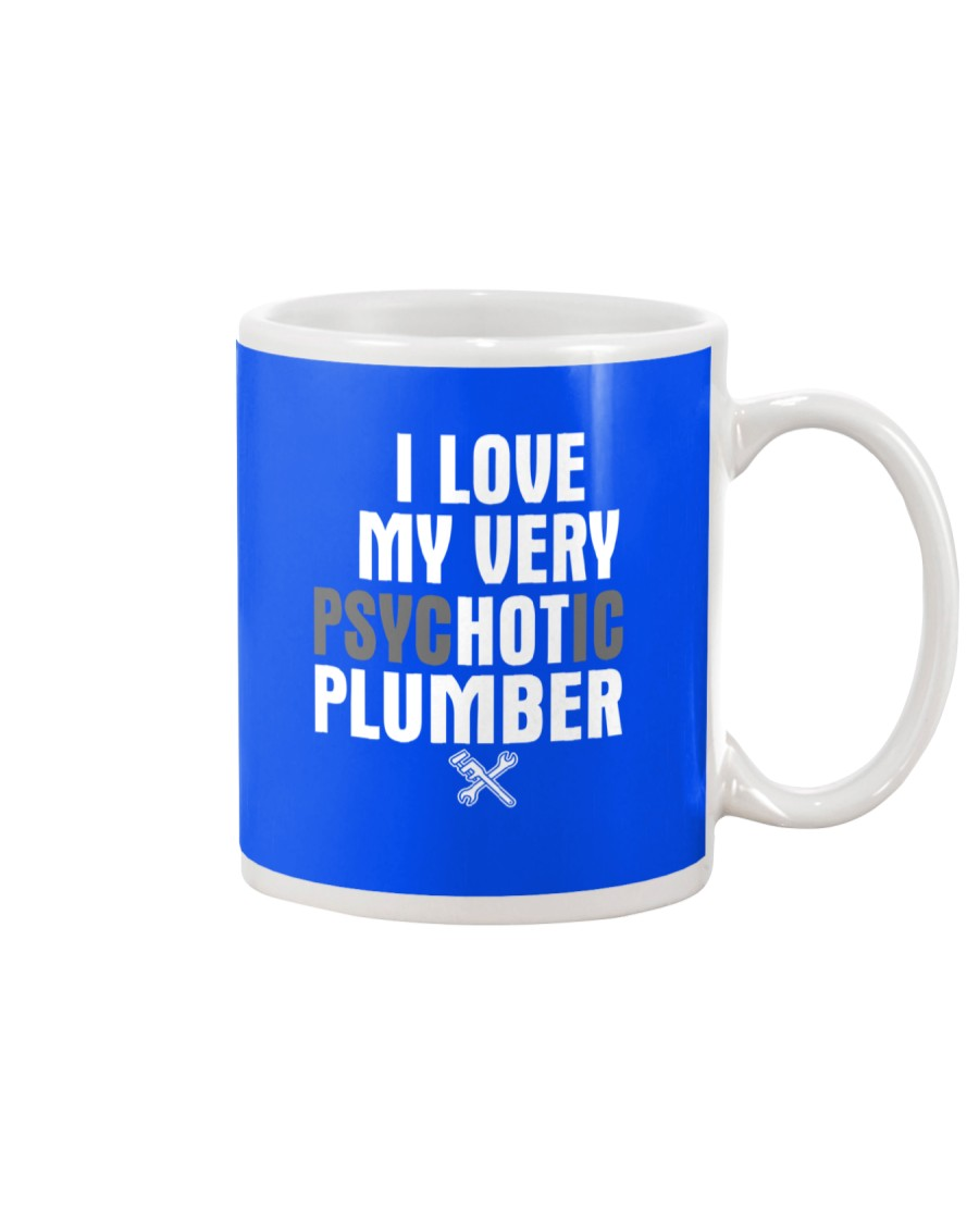 I Love My Very Psychotic Plumber Mug