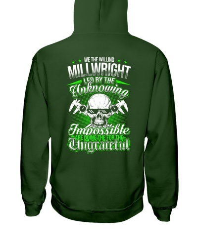 We the willing Millwright led by the unknowing