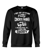 I got my attitude from a crazy Concrete Finisher Crewneck Sweatshirt tile