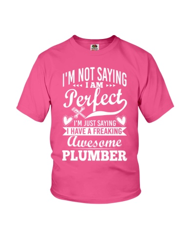 I Have A Freaking Awesome Plumber