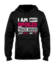 I am not spoiled my Truck Driver just loves me Hooded Sweatshirt thumbnail