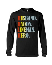 Husband Daddy Lineman Hero Long Sleeve Tee thumbnail