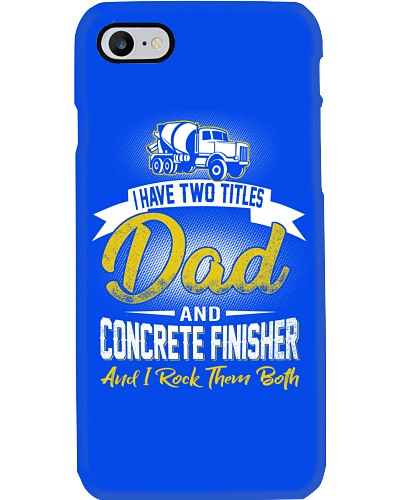 I have two titles Dad and Concrete Finisher