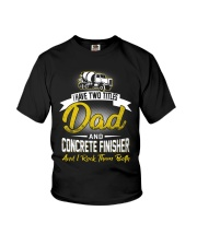 I have two titles Dad and Concrete Finisher  Youth T-Shirt thumbnail