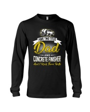 I have two titles Dad and Concrete Finisher  Long Sleeve Tee thumbnail