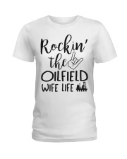 Rockin' the Oilfield's Wife life Ladies T-Shirt front