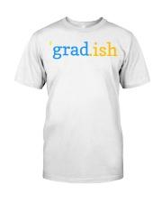 grad ish tee Classic T-Shirt thumbnail