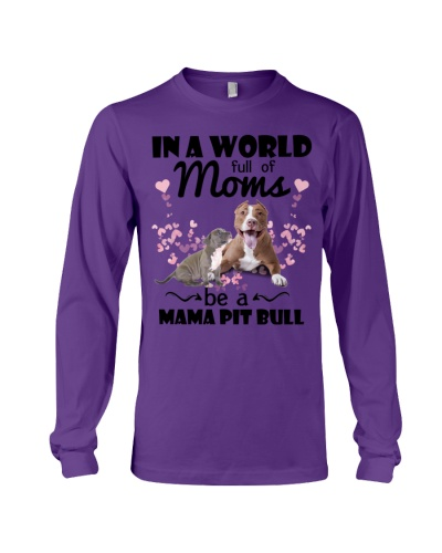 In a world full of moms be a mama Pitbull