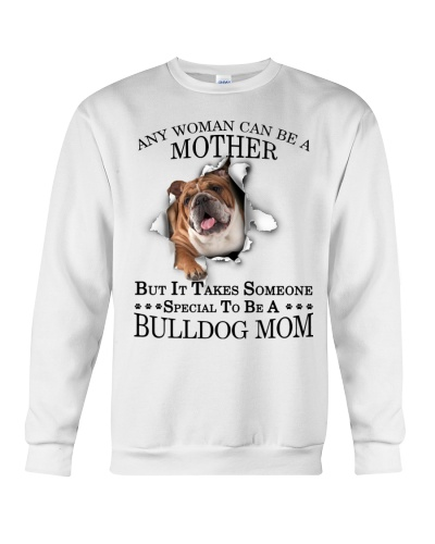 Bulldog mom it takes someone special