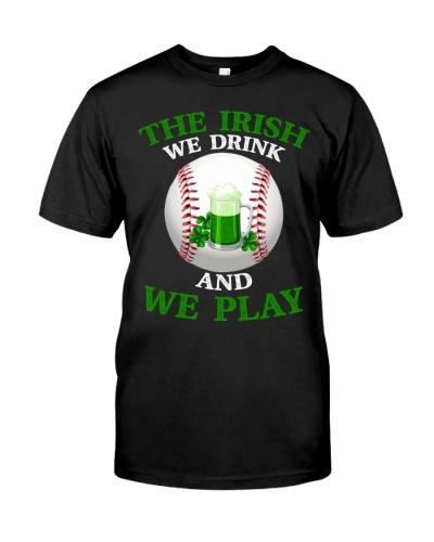 Irish we drink and we play  baseball