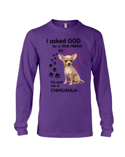 SHN Ask GOD for a true friend Chihuahua shirt