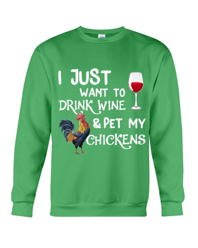 I Just Want To Drink Wine With Pet My Chickens