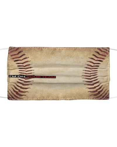 SHN 9 Baseball I Am On Your Team Face Mask