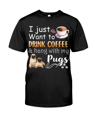 I Want Pug And Drink Coffee