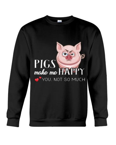 Pigs make me happy you not so much