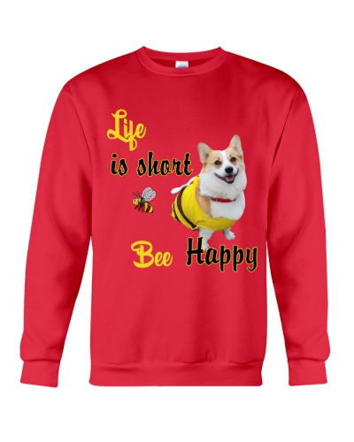 Life is short bee happy Corgi
