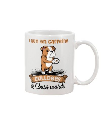 Bulldog run on caffeine and cuss words