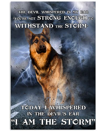German Shepherd I Am The Storm