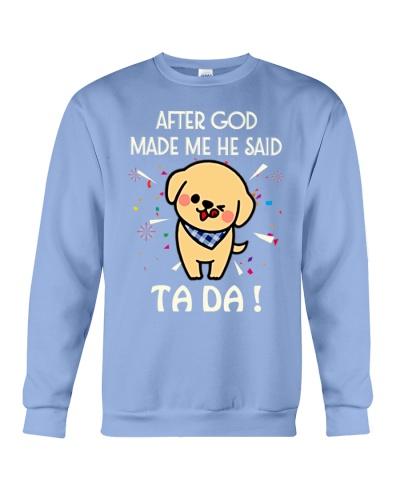 SHN 3 God made me ta da Golden Retriever shirt