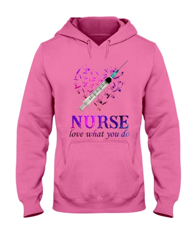 Nurse love what you do