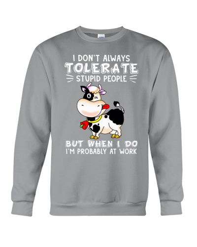 Cow i dont always tolerate stupid people