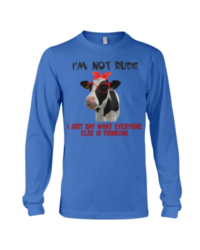 Im Not Rude Just Say What Evr Is Thinking Cow