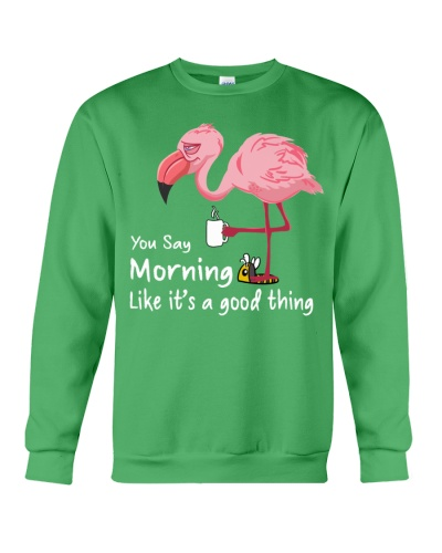Flamingo you say morning