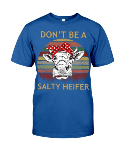 SHN Don't be a salty heifer Cow