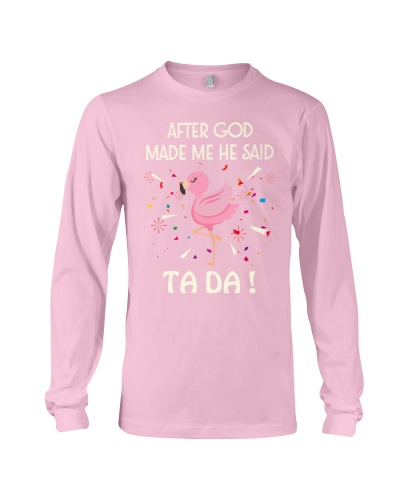 SHN God made me ta da Flamingo shirt
