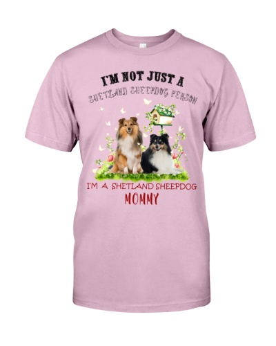 Not just a Shetland Sheepdog person mommy shirt