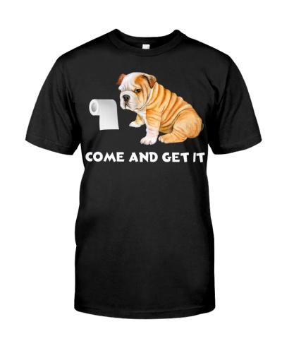 English bulldog humor come and get it shirt