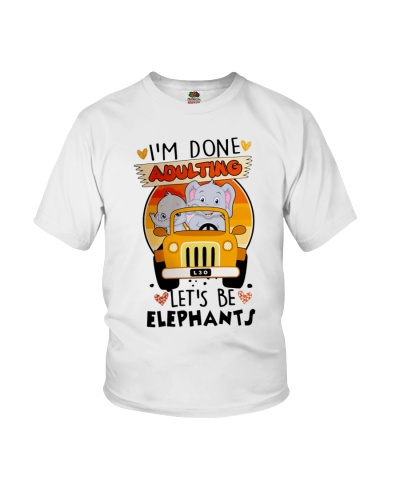 I'm done adulting let's be elephants
