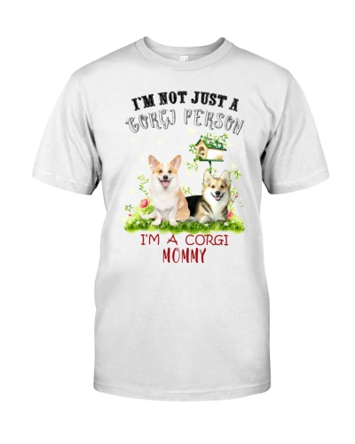 Not just a Corgi person mommy shirt